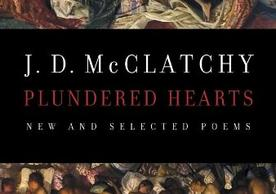 Plundered Hearts: New and Selected Poems by J. D. McClatchy